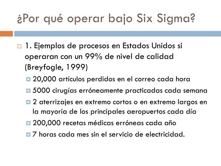 ¿Por qué operar bajo Six Sigma?