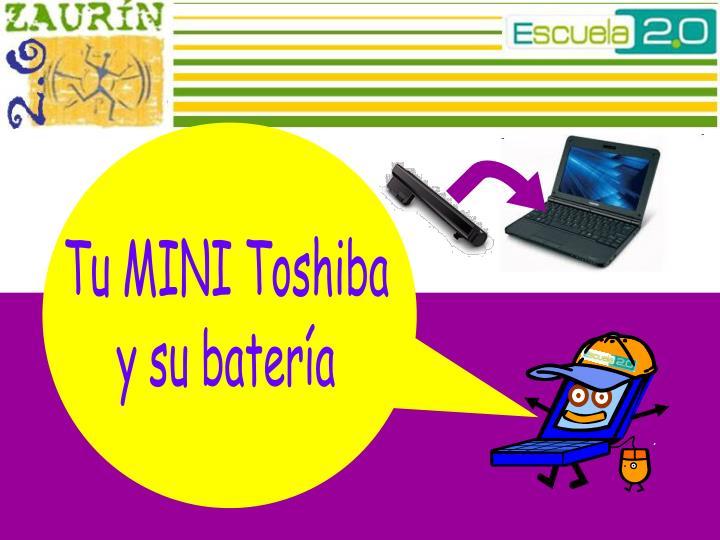 Tu MINI Toshiba