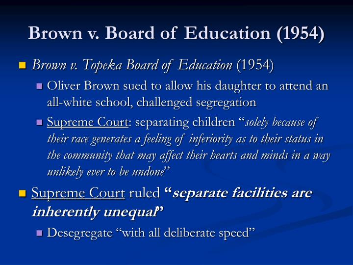 an overview of brown versus the board of education Brown v board of education a black third-grader named linda brown had to walk one mile through a railroad switchyard to get to her black elementary school.