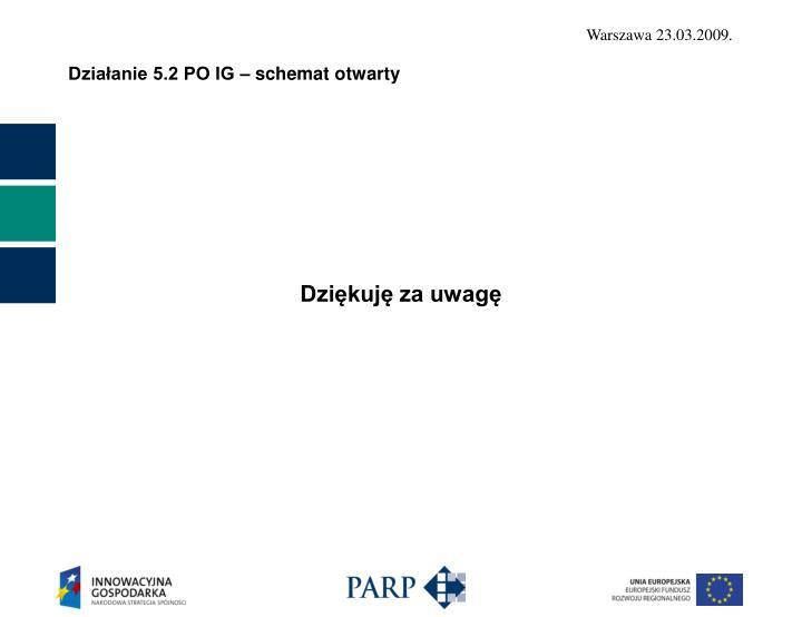 Działanie 5.2 PO IG – schemat otwarty