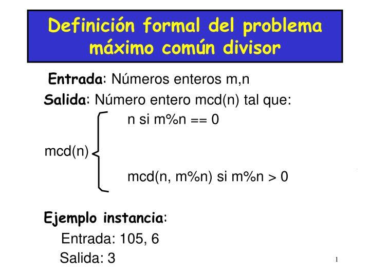 Definición formal del problema máximo común divisor