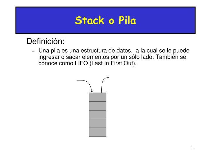 Stack o Pila