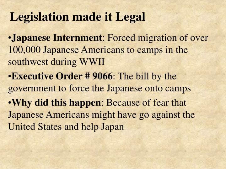 Legislation made it Legal