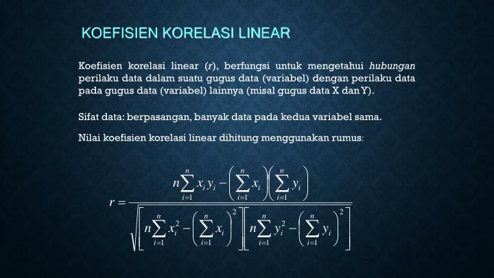 Nilai koefisien korelasi linear dihitung menggunakan rumus