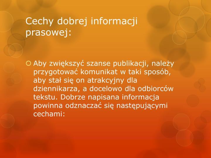 Cechy dobrej informacji prasowej: