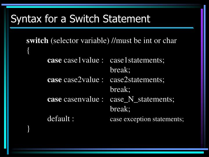 Syntax for a Switch Statement