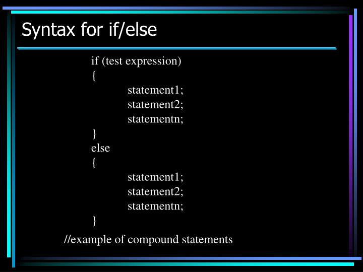 Syntax for if/else