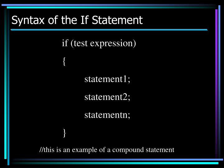 Syntax of the If Statement