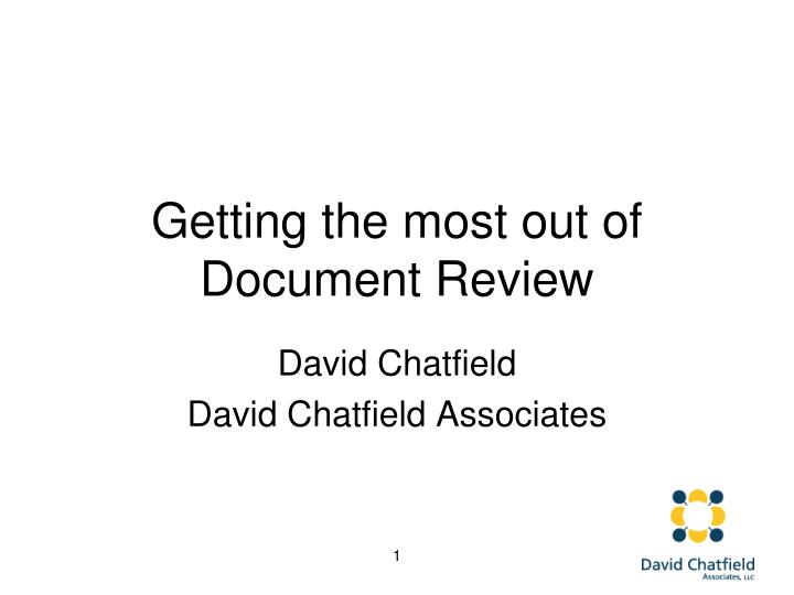 Getting the most out of document review