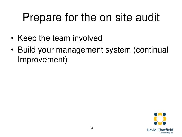 Prepare for the on site audit