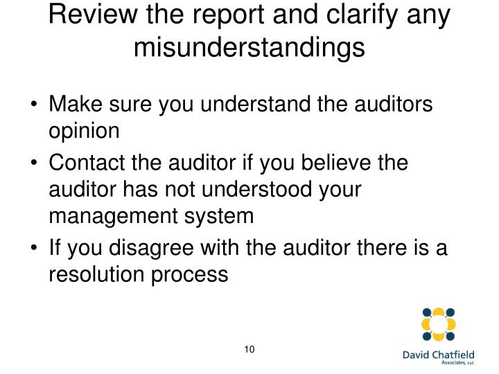 Review the report and clarify any misunderstandings
