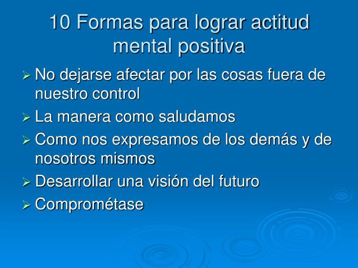 10 Formas para lograr actitud mental positiva