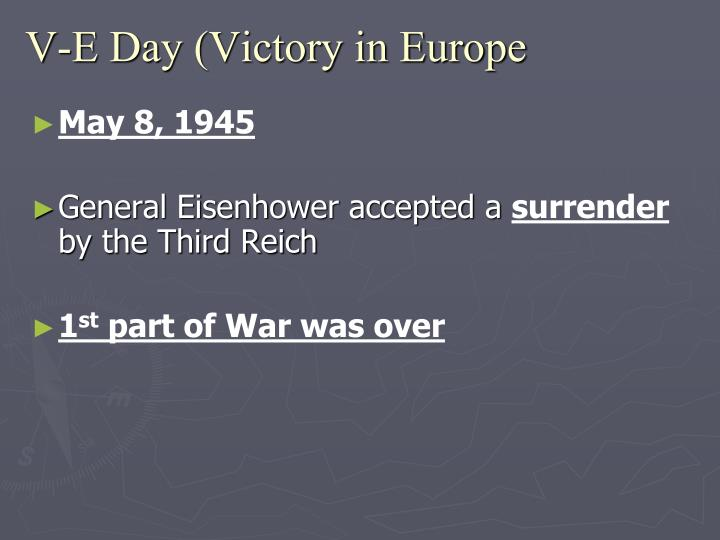 V-E Day (Victory in Europe