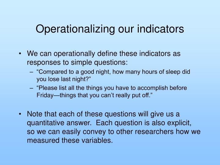 Operationalizing our indicators