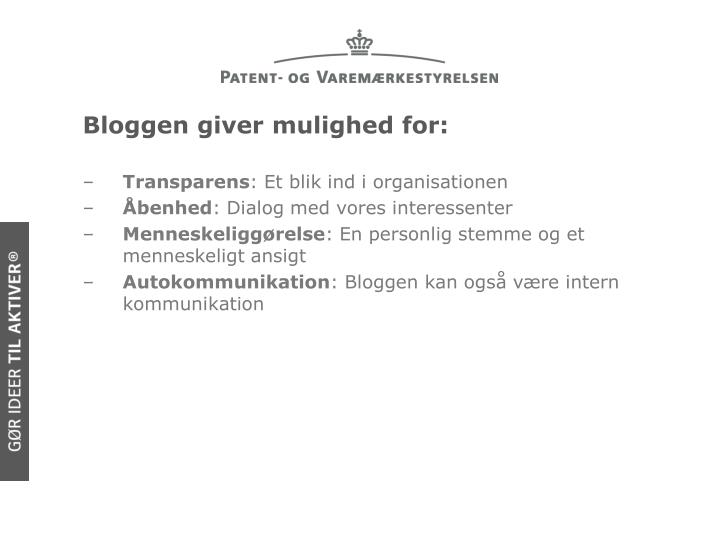 Bloggen giver mulighed for: