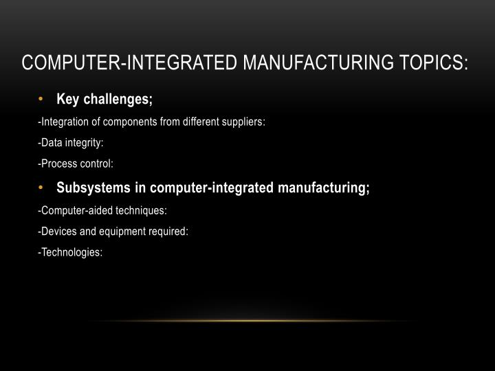 COMPUTER-INTEGRATED MANUFACTURING TOPICS: