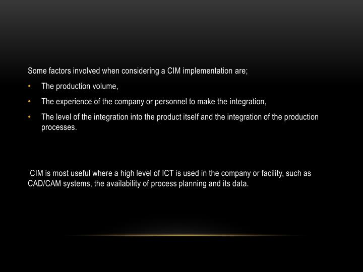 Some factors involved when considering a CIM implementation