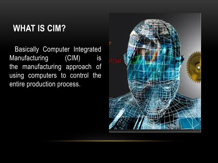 What is cim