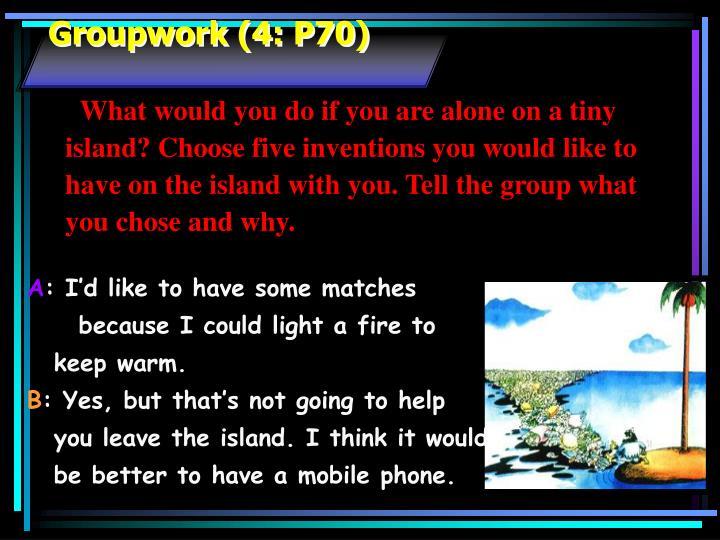 Groupwork (4: P70)