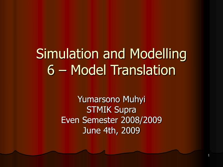 Simulation and modelling 6 model translation