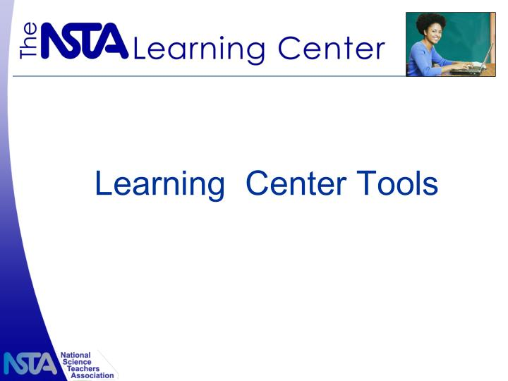 Learning  Center Tools