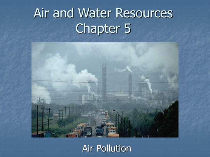 Air and water resources chapter 5