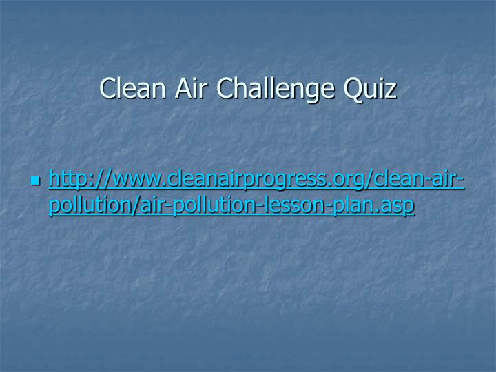 Clean Air Challenge Quiz