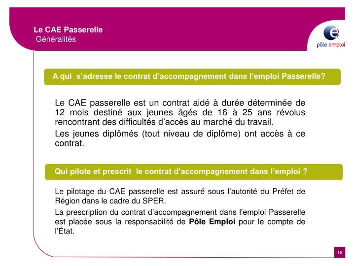 Le CAE passerelle est un contrat aidé à durée déterminée de 12 mois destiné aux
