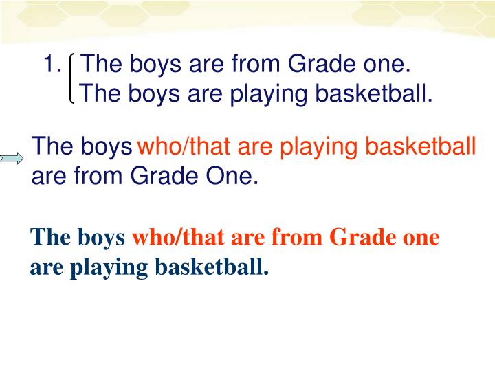 The boys are from Grade one.