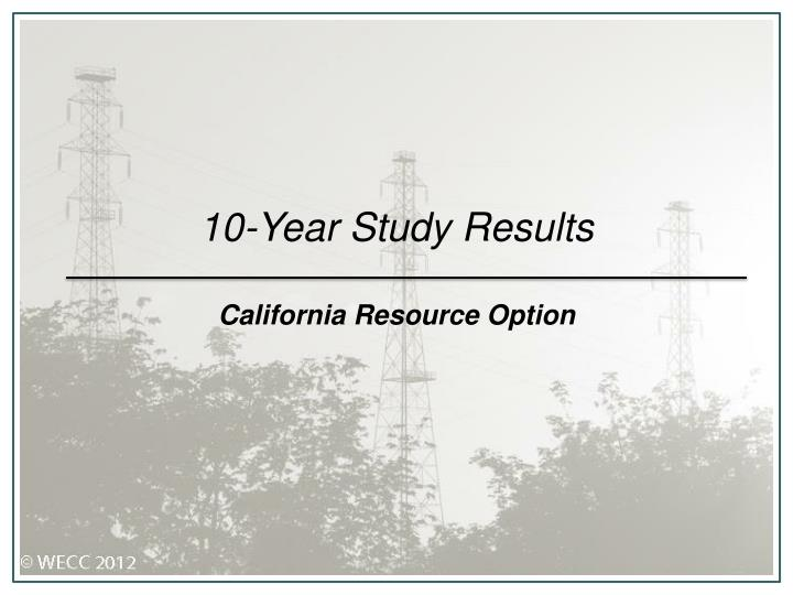 10 year study results california resource option