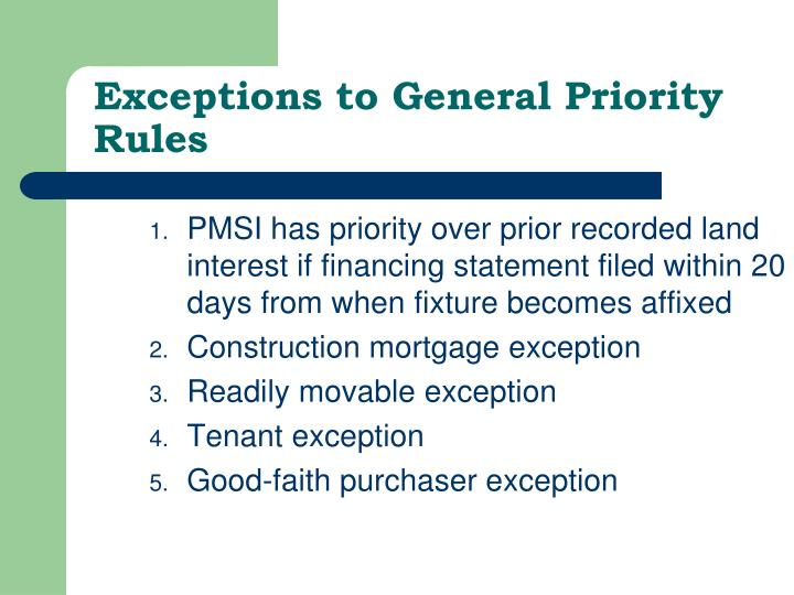 Exceptions to General Priority Rules