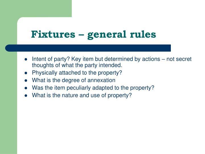 Fixtures – general rules
