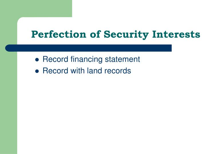 Perfection of Security Interests
