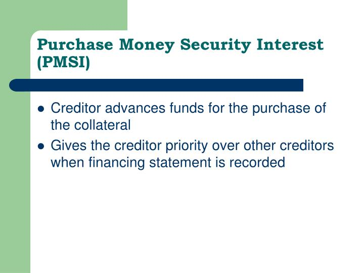 Purchase Money Security Interest (PMSI)