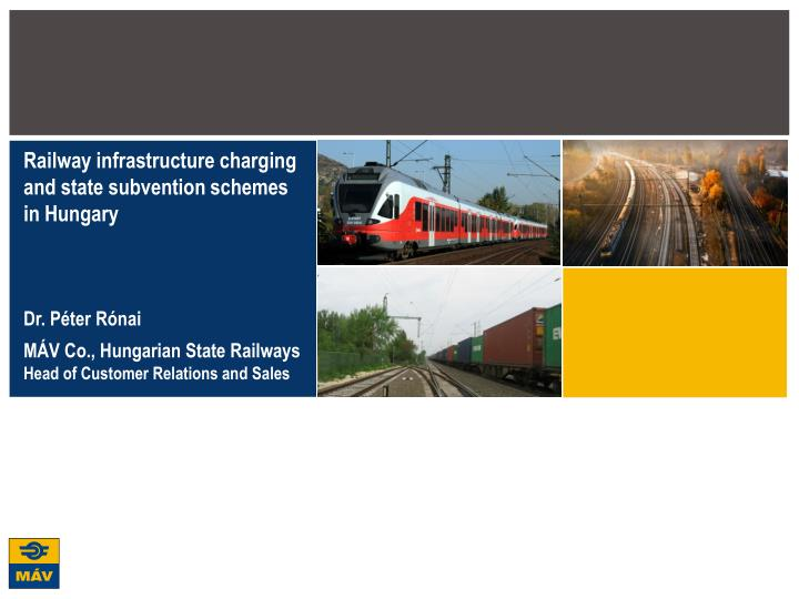 Railway infrastructure charging and state subvention schemes in Hungary