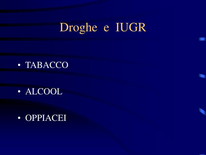 Droghe  e  IUGR