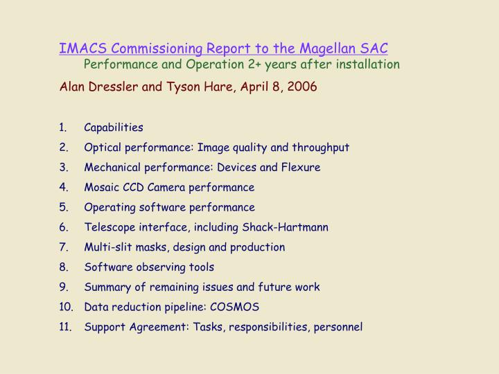 IMACS Commissioning Report to the Magellan SAC