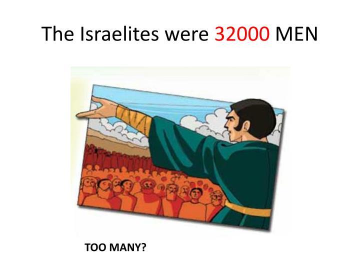 The Israelites were