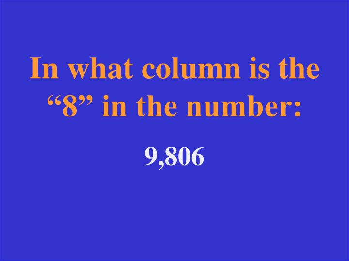 "In what column is the ""8"" in the number:"
