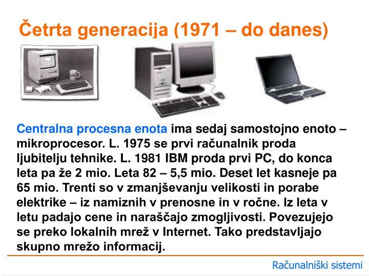 Četrta generacija (1971 – do danes)