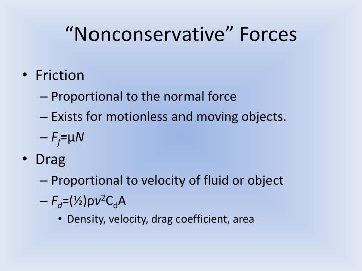 """""""Nonconservative"""" Forces"""
