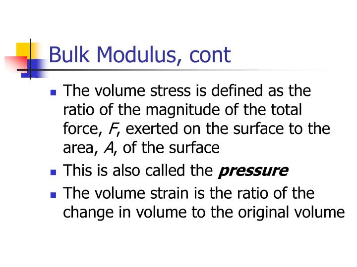 Bulk Modulus, cont