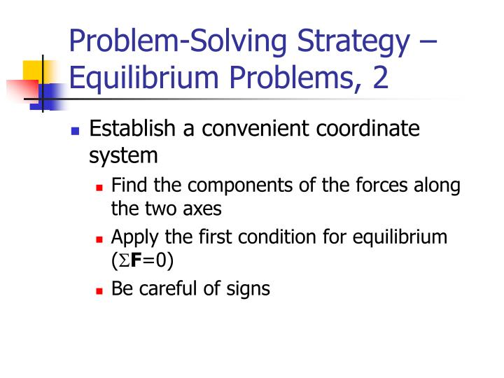 Problem-Solving Strategy – Equilibrium Problems, 2