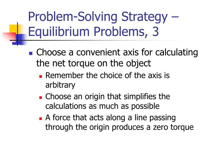 Problem-Solving Strategy – Equilibrium Problems, 3