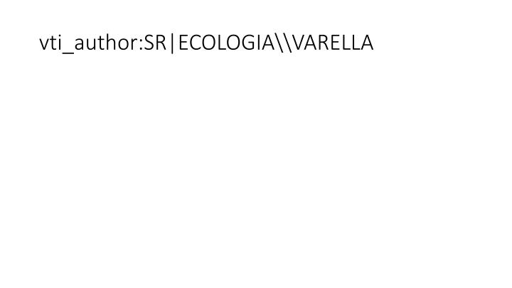 vti_author:SR|ECOLOGIA\\VARELLA