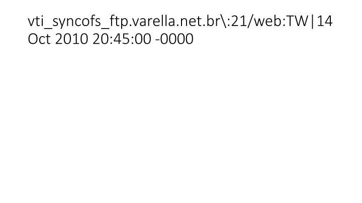 vti_syncofs_ftp.varella.net.br\:21/web:TW|14 Oct 2010 20:45:00 -0000
