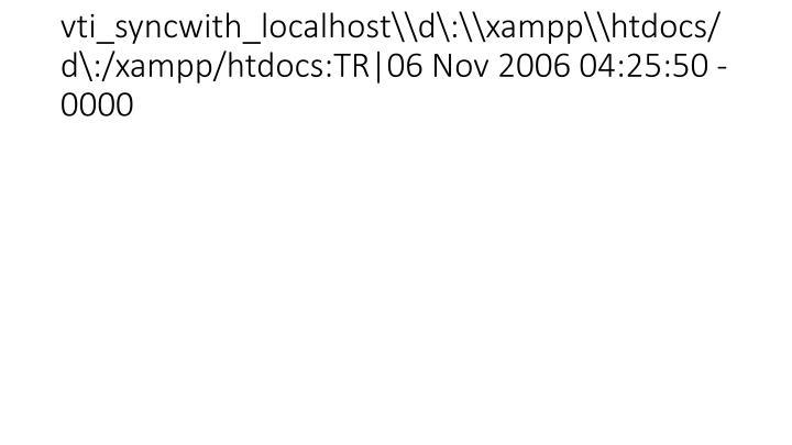 vti_syncwith_localhost\\d\:\\xampp\\htdocs/d\:/xampp/htdocs:TR|06 Nov 2006 04:25:50 -0000