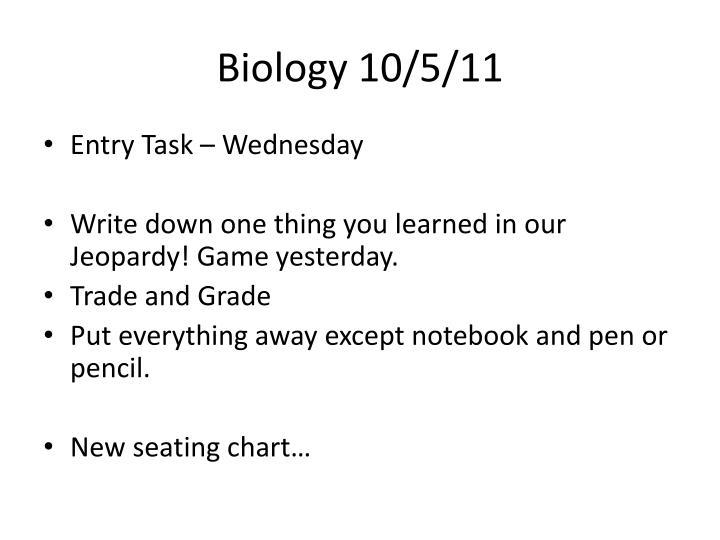 Biology 10/5/11