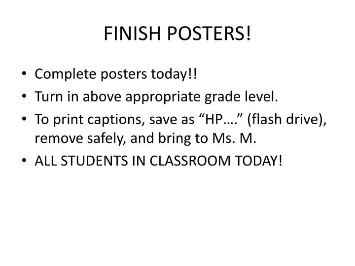 FINISH POSTERS!