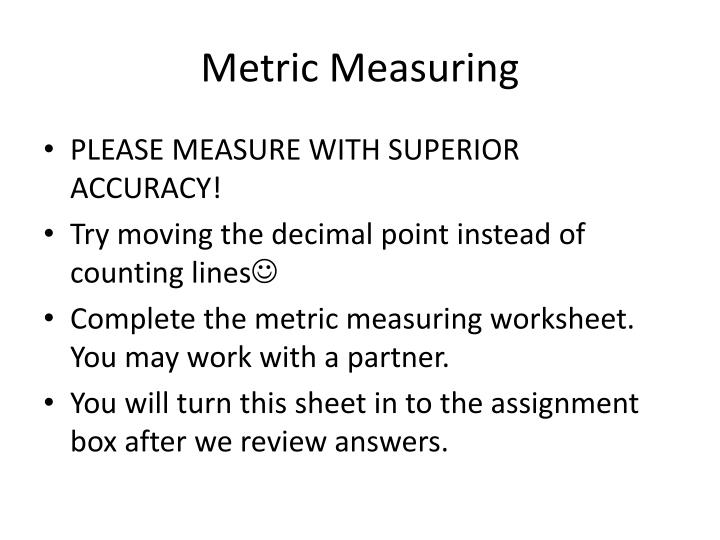 Metric Measuring